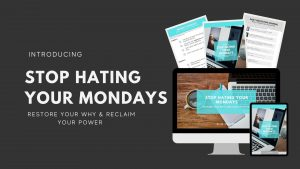 Stop Hating Your Mondays Course